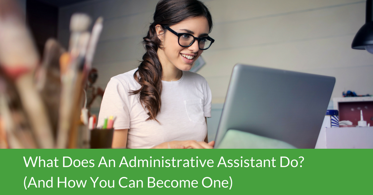what does an administrative assistant do   and how you can